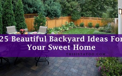 25 Beautiful Backyard Ideas For Your Sweet Home