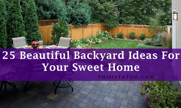 Backyard Ideas That Add Value To Your Home - Beautiful backyard ideas