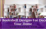 25 Bookshelf Designs For Decor Your Home
